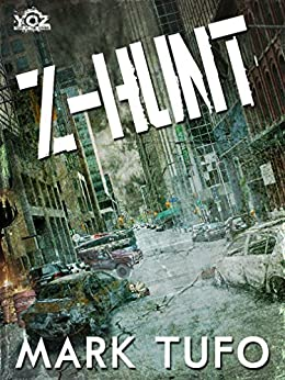 Z-Hunt (Year of the Zombie Book 4) by [Tufo, Mark]