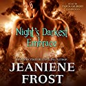Night's Darkest Embrace Audiobook by Jeaniene Frost Narrated by Tavia Gilbert