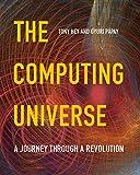The Computing Universe, Tony Hey and Gyuri Pápay, 0521150183