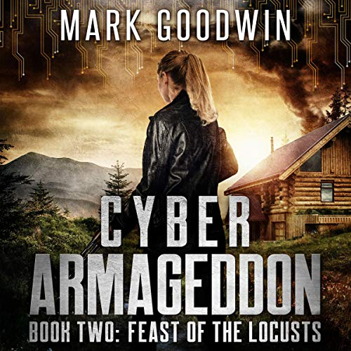 Pdf Mystery Feast of the Locusts: A Post-Apocalyptic Techno-Thriller (Cyber Armageddon)