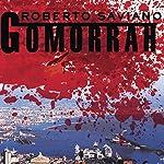 Gomorrah: A Personal Journey into the Violent International Empire of Naples' Organized Crime System | Roberto Saviano