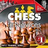 Chess for Novices - Volume 2 (Fritz Chess Training Series) [Download]