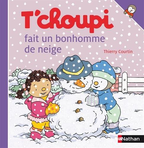 T Choupi Fait  Bonhomme Neig (French Edition) (Brille Für Den Sport)