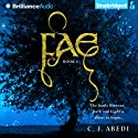 Fae: Fae Trilogy, Book 1 Audiobook by C. J. Abedi Narrated by Emily Durante, Mikael Naramore