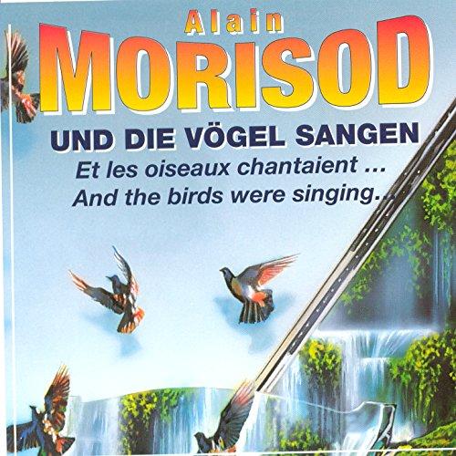 Und Die Voegel Sangen / Et Les Oiseaux Chantaient/ And The Birds Were Singing...