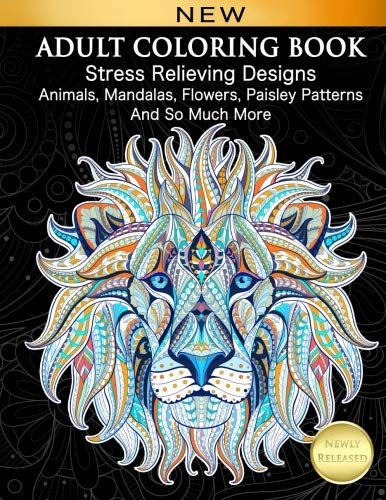 Adult Coloring Book : Stress Relieving Designs Animals, Mandalas, Flowers, Paisley Patterns And So Much More: Coloring Book For Adults (Black And White Quilt Patterns For Beginners)