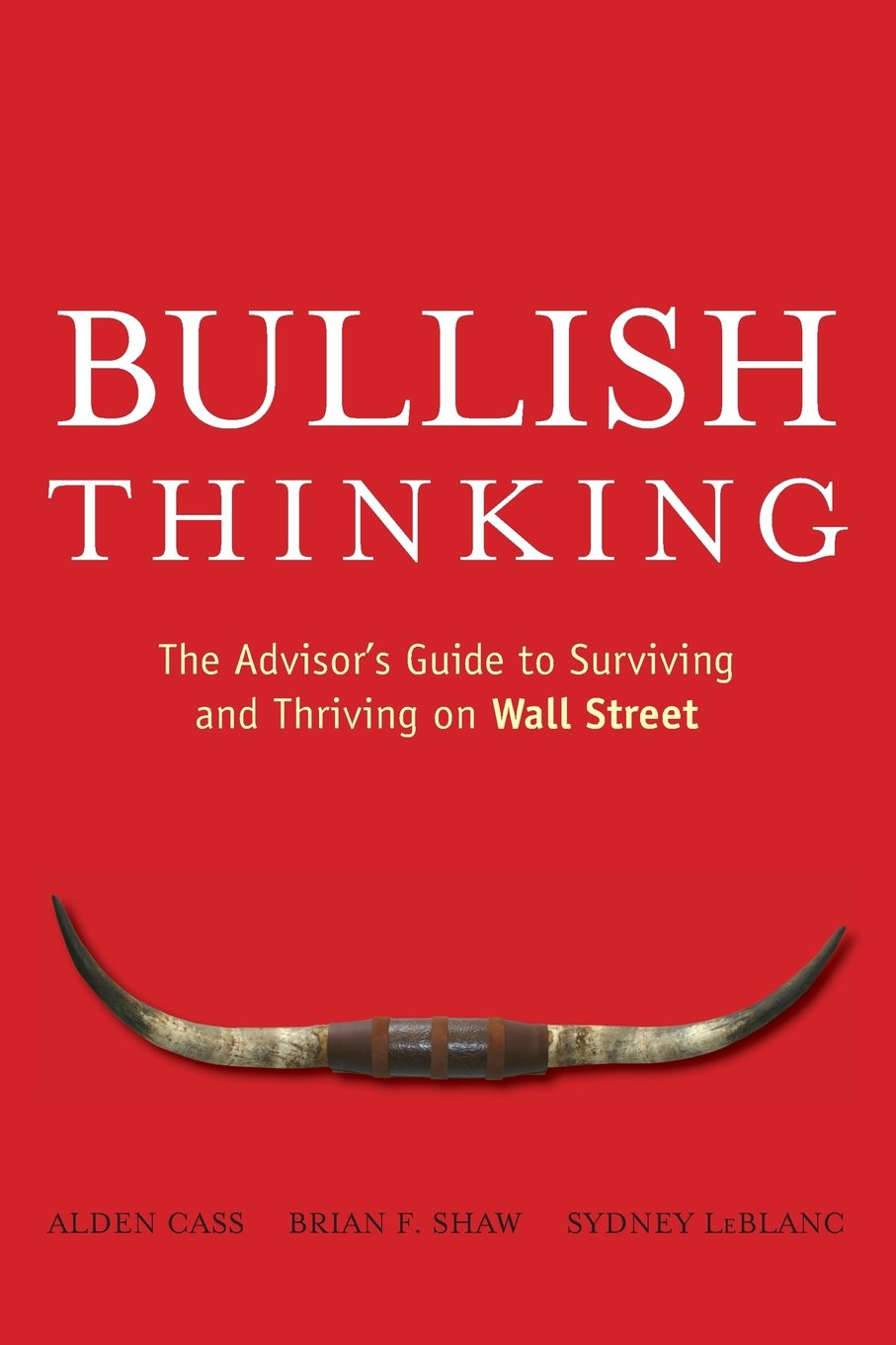 Download Bullish Thinking: The Advisors Guide to Surviving and Thriving on Wall Street pdf