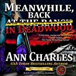 Meanwhile, Back in Deadwood: The Deadwood Mysteries, Book 6 | Ann Charles