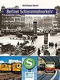 Berliner Schienennahverkehr: Straßenbahn, U-Bahn, S-Bahn, Obus (Bild und Heimat Buch)