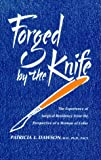 Forged by the Knife, Patricia L. Dawson, 0940880636