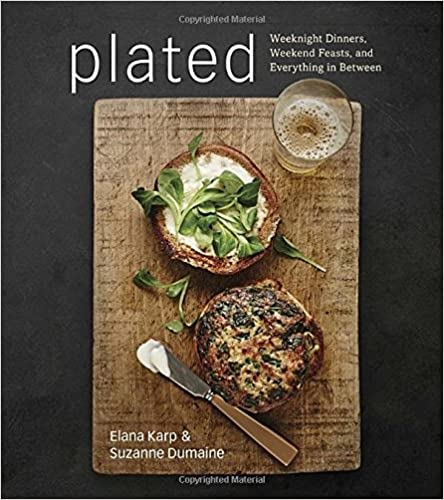 Download plated weeknight dinners weekend feasts and everything download plated weeknight dinners weekend feasts and everything in by elana karp suzanne dumaine pdf forumfinder Gallery
