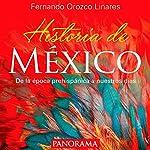 Historia de México [History of Mexico]: De la época prehispánica a nuestros días [From Pre-Hispanic Times to Our Days] | Fernando Orozco Linares