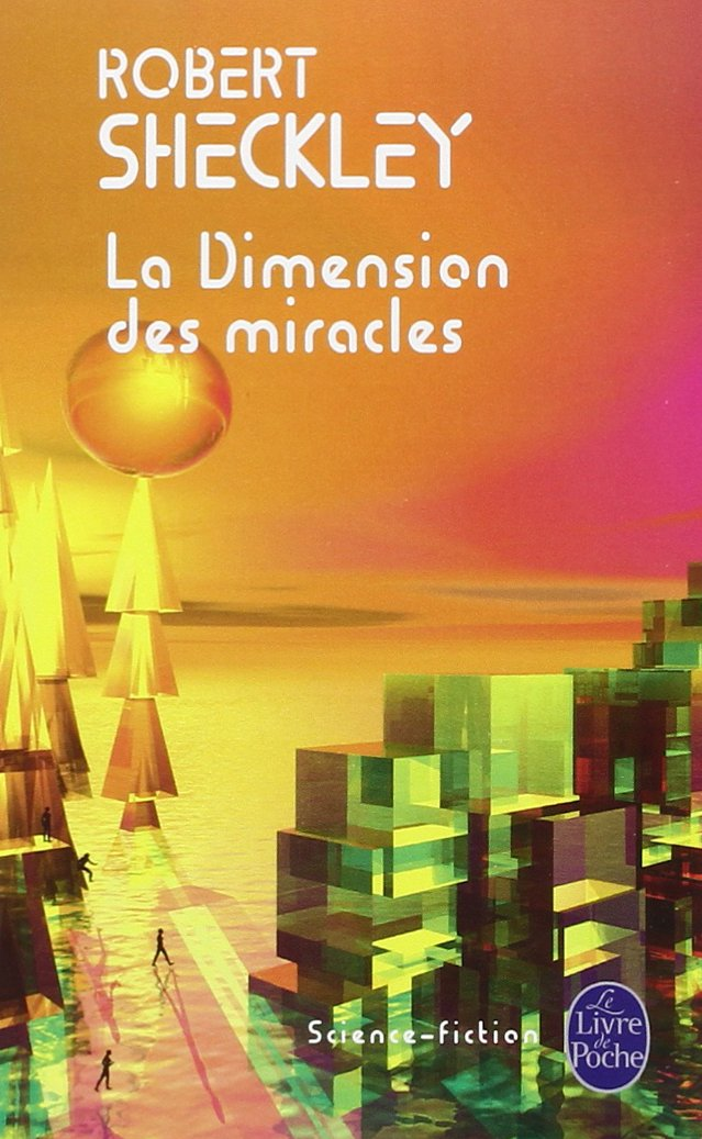 La Dimension Des Miracles Amazon Fr R Sheckley Livres