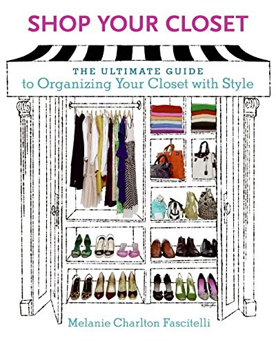 Shop Your Closet: The Ultimate Guide to Organizing Your Closet with (In Your Closet Costumes)