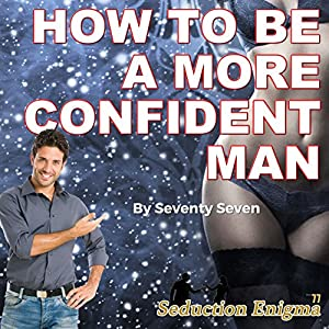 How to Be a More Confident Man Audiobook
