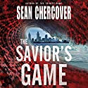 The Savior's Game: The Daniel Byrne Trilogy, Book 3 Audiobook by Sean Chercover Narrated by Luke Daniels