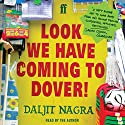 Look We Have Coming to Dover! Audiobook by Daljit Nagra Narrated by Daljit Nagra