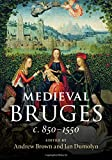 Medieval Bruges: c. 850-1550