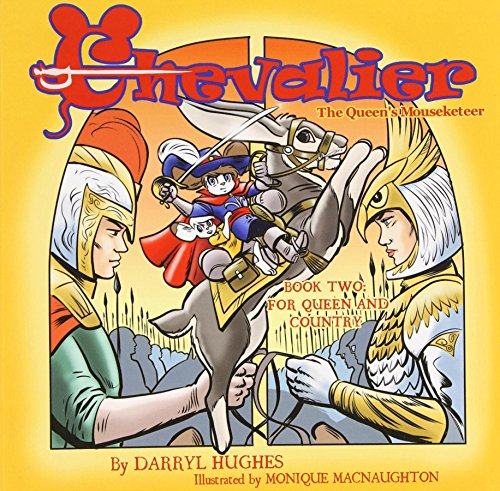 Chevalier the Queen's Mouseketeer: For Queen and Country