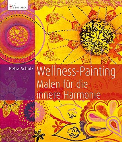 Wellness-Painting: Malen für die innere Harmonie