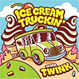 Ice Cream Truckin' by Twink (2007-08-21)