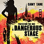 Dangerous Stage: Protection for Hire, Book 2 | Camy Tang