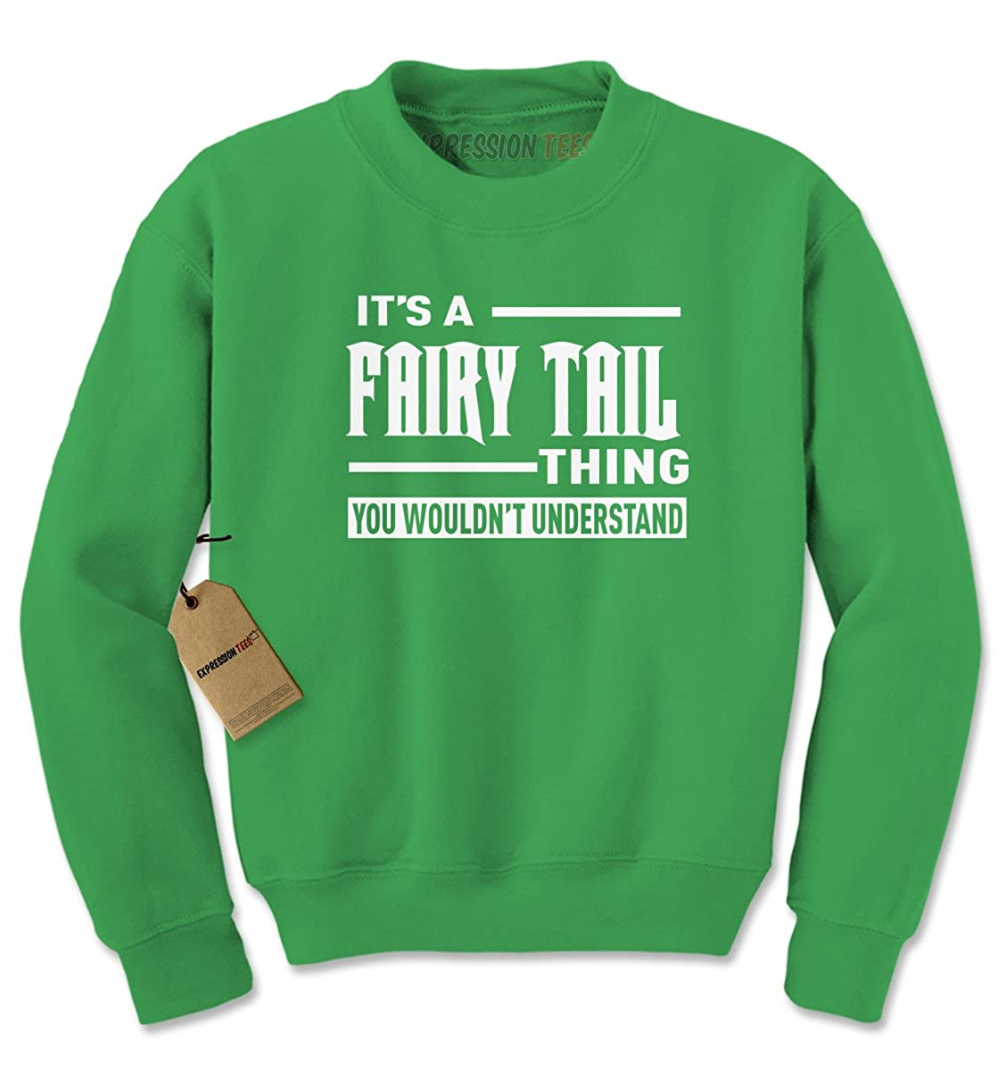 Expression Tees It's A Fairy Tail Thing Crewneck Sweatshirt 1998-C