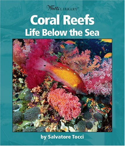 Coral Reefs: Life Below the Sea (Watts Library) PDF