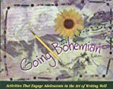 Going Bohemian: Activities That Engage Adolescents in the Art of Writing Well