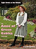 The Anne of Green Gables Collection: Eight Complete and Unabridged Novels in One Volume: Anne of Green Gables, Anne of Avonlea, Anne of the Island, ... of Dreams, Anne of Ingleside, Rainbow Valley