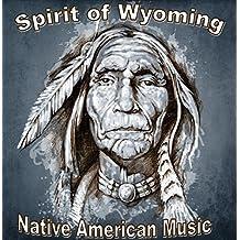 Native American Musik den Geist von Wyoming. Perfekt f??r mindfulness Meditation, Reiki, Yoga, Tiefenentspannung oder einfach verw??hnen Sie sich. by Various Artists Here To Listen (2015-06-05)
