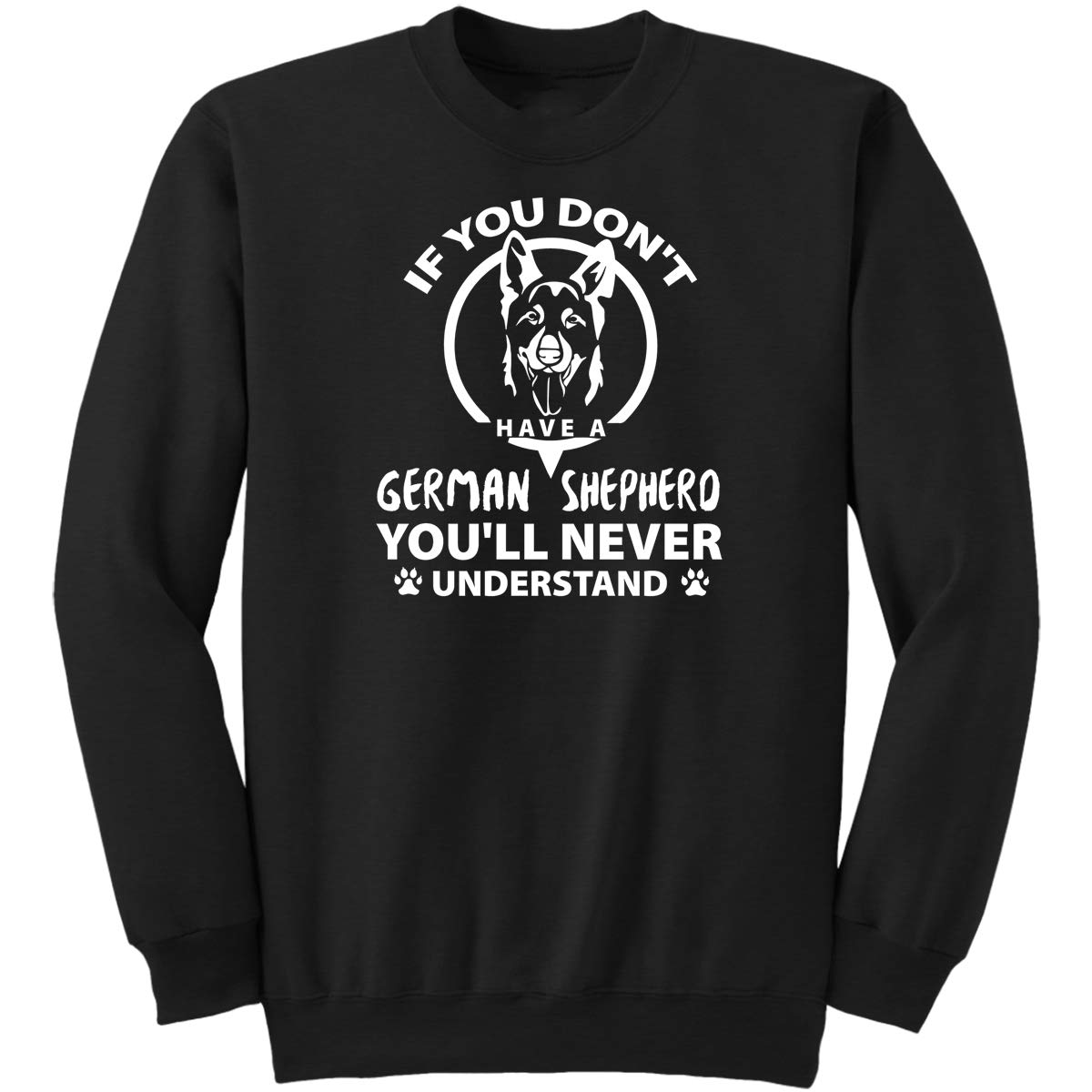 If You Dont Have One German Shepherd Youll Never Understa Long Sleeve T-Shirt