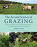 img - for The Art and Science of Grazing: How Grass Farmers Can Create Sustainable Systems for Healthy Animals and Farm Ecosystems book / textbook / text book