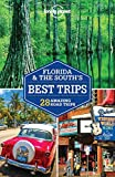 Lonely Planet Florida and the South s Best Trips (Travel Guide)
