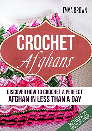 Crochet Shell Afghan - Crochet Afghans: Discover How to Crochet a Perfect Afghan in Less Than a Day