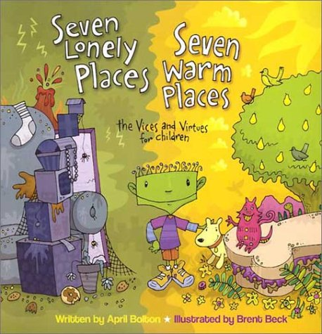(Seven Lonely Places, Seven Warm Places: The Vices and Virtues for Children)