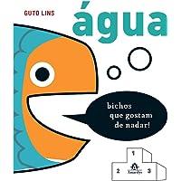 Água: Bichos que gostam de nadar!: Volume 3