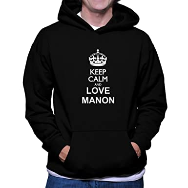 Keep calm and love Manon Hoodie x7EyqF4e