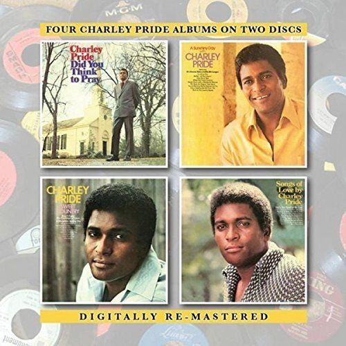 (Did You Think To Pray/A Sunshiny Day With Charley Pride/Sweet Country/Songs Of Love By Charley Pride /  Charley Pride)