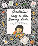 Amelia's Easy-As-Pie Drawing Guide, Marissa Moss, 1584850825