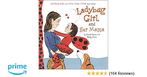 4655507d1 Amazon.com  Ladybug Girl and Her Mama (9780803738911)  Jacky Davis ...