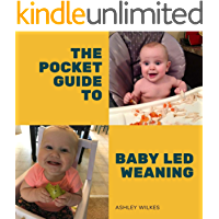 The Pocket Guide to Baby Led Weaning