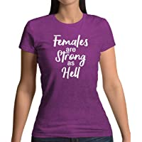 Females are Strong As Hell - Womens T-Shirt - 13 Colours