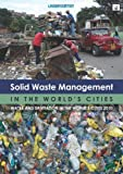 Solid Waste Management in the World's Cities, Un-Habitat, 1849711690