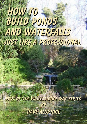 How to build ponds & waterfalls just like a professional.