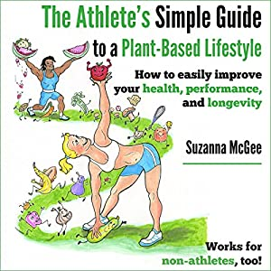 The Athlete's Simple Guide to a Plant-Based Lifestyle Audiobook