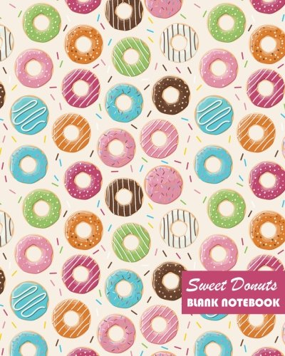 Sweet Donuts Blank Notebook: Large 8 x 10 inches, 120 pages Cream Paper Paperback, Blank Graph Journal / Diary / Planner / Sketchpad / Doodling (Donut Coloring Page)