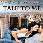 Talk to Me | Cassandra Carr