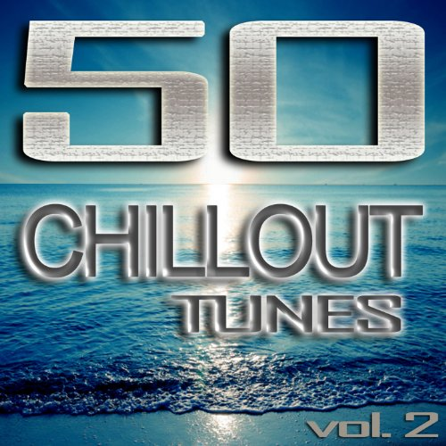 50 Chillout Tunes, Vol. 2 - Be...