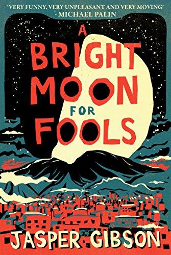 - A Bright Moon for Fools: A Novel